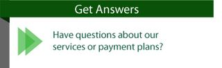 Have questions about our services or payment plans? Get Answers