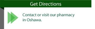 Contact or visit our pharmacy in Oshawa. Get Directions